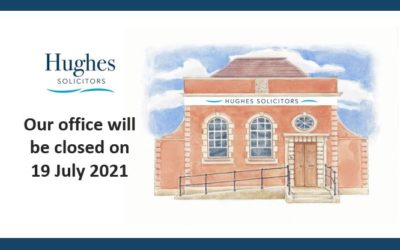 Hughes Solicitors office closure on 19 July 2021 – a thank you to our team